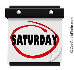 palavra, parede, circundado, calendário, fim semana, sábado,...