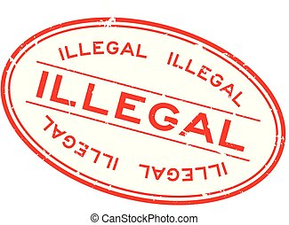 palavra, selo, ilegal, borracha, fundo, selo, oval, grunge, branco vermelho