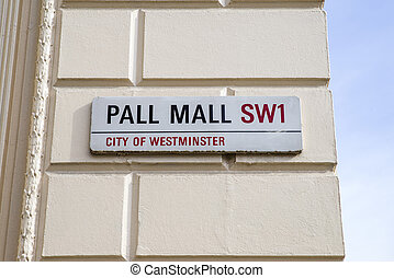 Pall Mall Street Sign in London - Street sign for the...