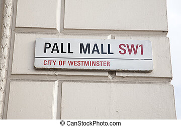 Pall Mall Street Sign, London, England, UK, Britian