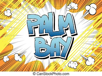 Palm Bay - Comic book style word on comic book abstract background.