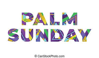 Palm Sunday Concept Retro Colorful Word Art Illustration