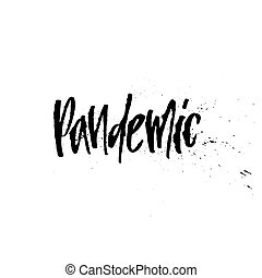 Pandemic lettering. Vector illustration isolated on white background. Expressive style of letters with splashes