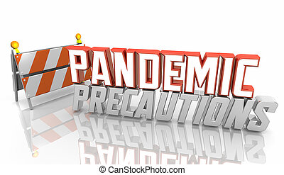 Pandemic Precautions Warning Danger Sign Careful Caution Be Safe 3d Illustration