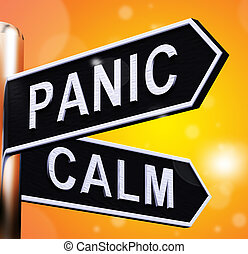 Panic Or Calm Signpost Showing Chaos Relaxation 3d Illustration