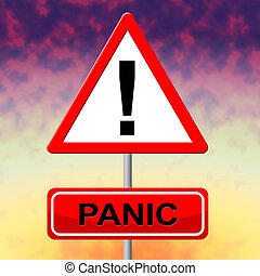 Panic Sign Represents Hysteria Display And Signboard - Panic...