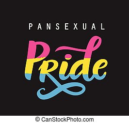Pansexual movement pride hand written lettering poster