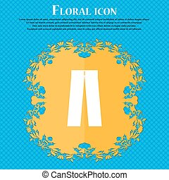 Pants icon sign. Floral flat design on a blue abstract background with place for your text. Vector