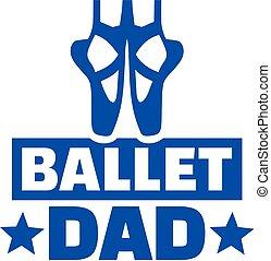 papa, ballet