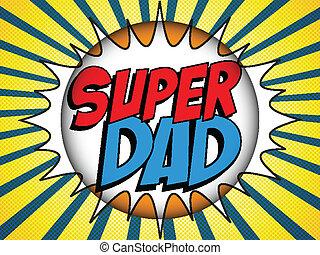papa, held, vader, fantastisch, dag, vrolijke