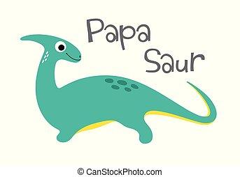 PapaSaur. Cute dinosaur