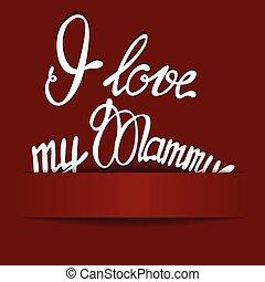 papel, plano de fondo, con, letras, yo, amor, mi, mammy