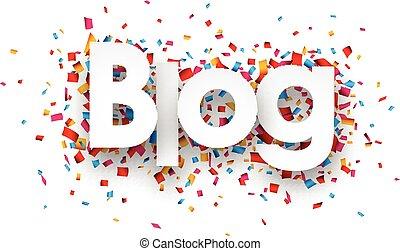 Paper blog confetti sign.