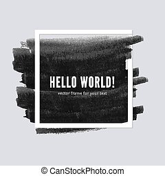 Paper frame with brush stroke for your text. Vector abstract...