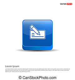 Paper note and pen icon - 3d Blue Button