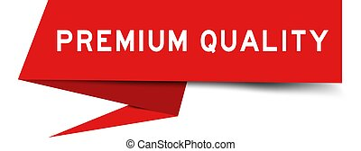 Paper speech banner with word premium quality in red color on white background (Vector)
