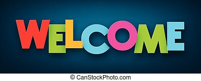 Colorful welcome sign over dark blue background. Vector illustration.
