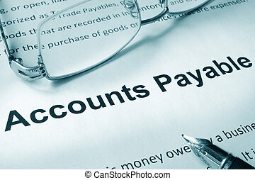 Accounts payable - Paper with sign Accounts payable....