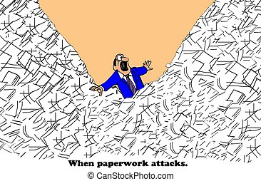 Paperwork - Business cartoon about the attack of the...