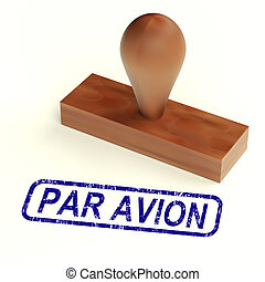 Par Avion Rubber Stamp Showing Correspondence Overseas By Airplane