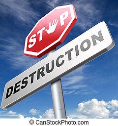 parada, destrucción