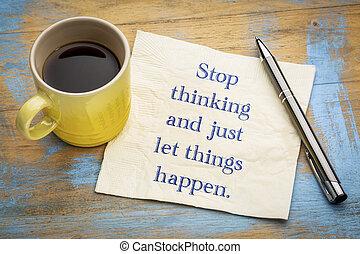 parada, pensando, e, apenas, deixe, coisas, happen