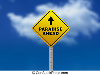 Paradise Ahead Road Sign