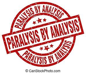 paralysis by analysis round red grunge stamp