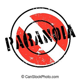 Paranoia rubber stamp. Grunge design with dust scratches....