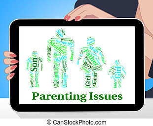 Parenting Issues Means Mother And Baby And Affairs -...