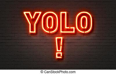 parete, yolo, segno neon, fondo., mattone