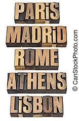 Paris, Madrid, Rome, Athens and Lisbon