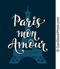 Paris Mon Amour. Romantic lettering