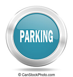 parking icon, blue round glossy metallic button, web and mobile app design illustration