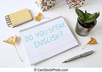 parler, écrit, cahier, vous, anglaise