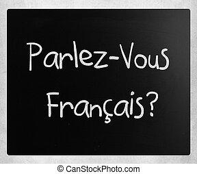 """Parlez-Vous Français?"" handwritten with white chalk on a..."