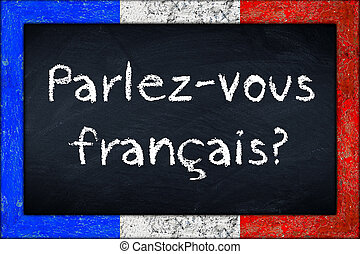 Parlez-vous francais blackboard with franceh flag frame
