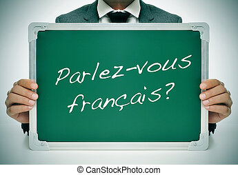 parlez-vous francais? do you speak french? written in french...