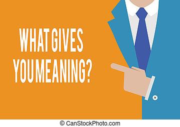parola, scrittura, testo, cosa, dà, lei, significato, question., concetto affari, per, tuo, scopo, o, intenzioni, in, vita