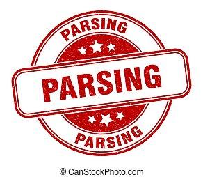 parsing stamp. parsing sign. round grunge label