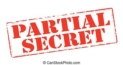 Partial secret - Rubber stamp with text partial secret...