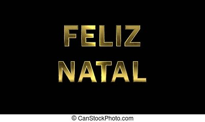 Particles collecting in the golden letters - Feliz Natal -...