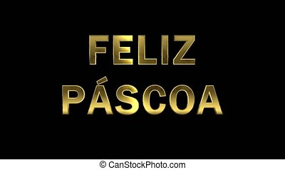 Particles collecting in the golden letters - Feliz Pascoa -...