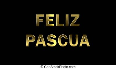 Particles collecting in the golden letters - Feliz Pascua -...
