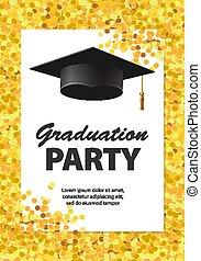 partie graduation, invitation, carte, à, doré, confetti, scintillement, chapeau repére, et, fond blanc, vecteur, illustration.