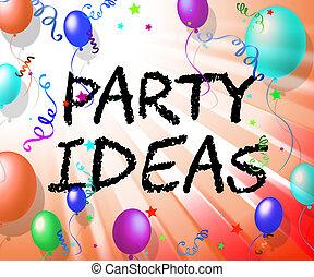 party, ideen, vertritt, betrachten, erfindung, und, contemplations
