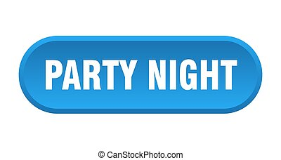party night button. rounded sign on white background