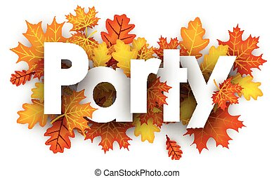 Party sign with orange leaves.