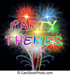 Party Themes Indicates Celebration Ideas And Festivity