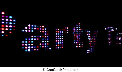 Party time colorful led text over black
